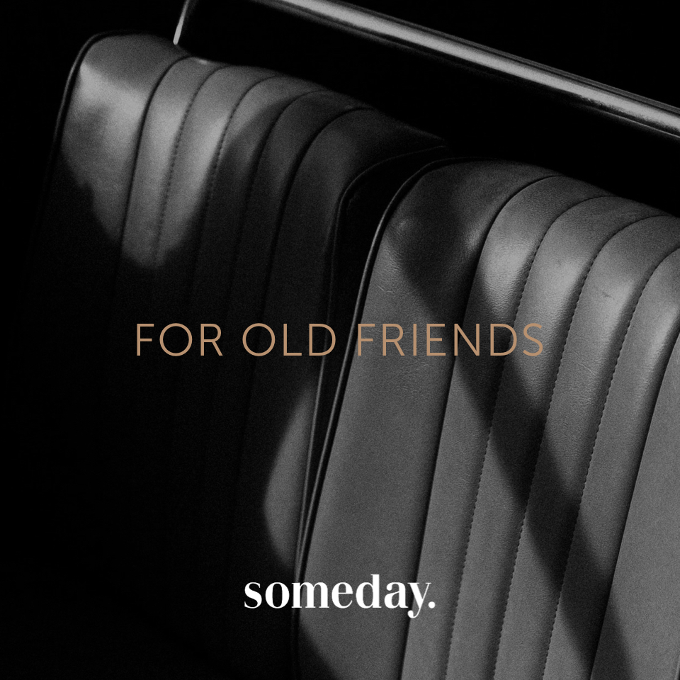 someday - Look for old friends