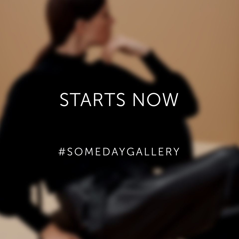 somedaygallery - starts now
